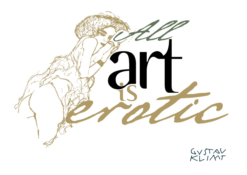 Typography Quote:<br>Art is a erotic...<br>by Gustav Klimt