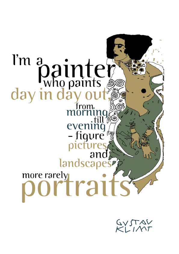 Typography Quote:<br>I am a painter...<br>by Gustav Klimt