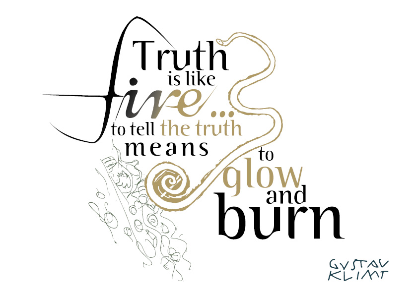 Typography Quote:<br>Truth is like fire...<br>by Gustav Klimt