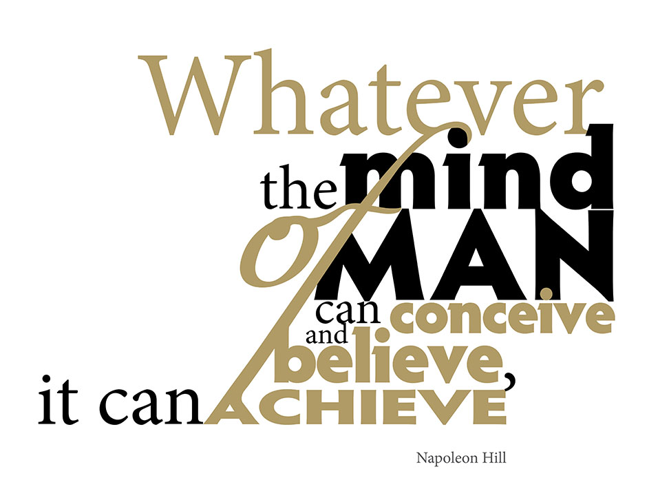 Typography Quote:<br>The mind of man...<br>by Napoleon Hill