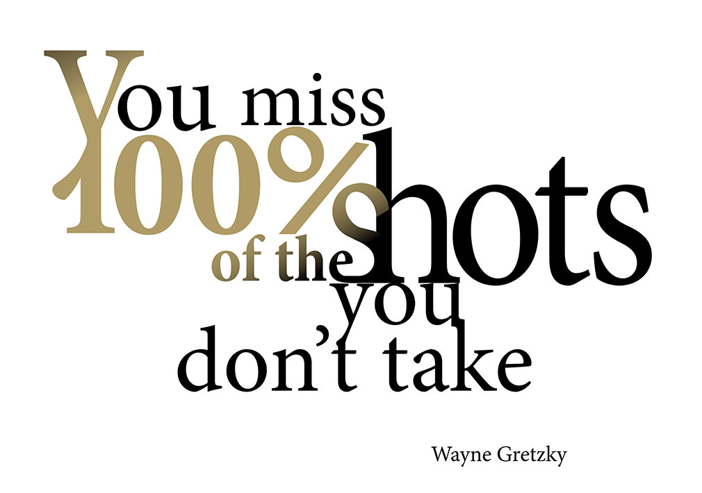 Typography Quote:<br>Missing shots...<br>by Wayne Gretzky